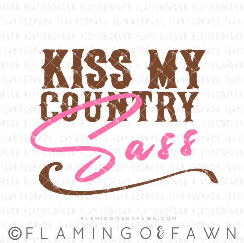 kiss my country sass svg