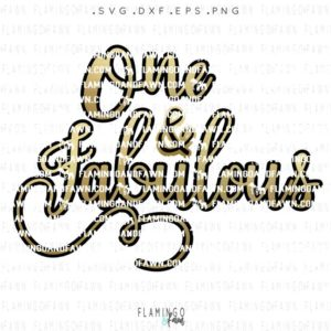 one and fabulous svg