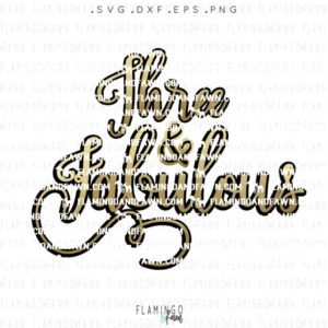 three and fabulous svg