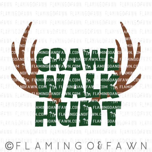 crawl walk hunt svg