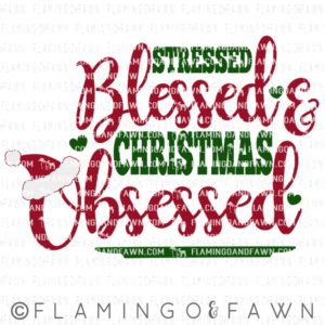 stressed blessed chirstmas obsessed svg