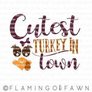 cutest turkey in town svg