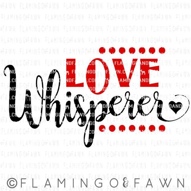 love whisperer svg