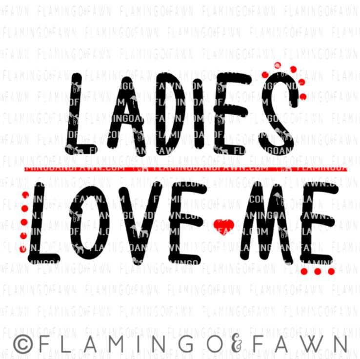 ladies love me svg